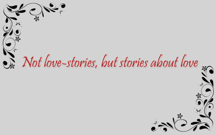 Not love-stories, but stories about love